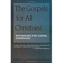 The Gospels for All Christians: Rethinking the Gospel Audiences (New Testament Studies)