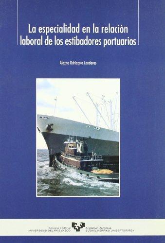 La especialidad en la relacion laboral de los estibadores portuarios