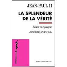 La splendeur de la vérité - Veritatis splendor (Documents d'Église)