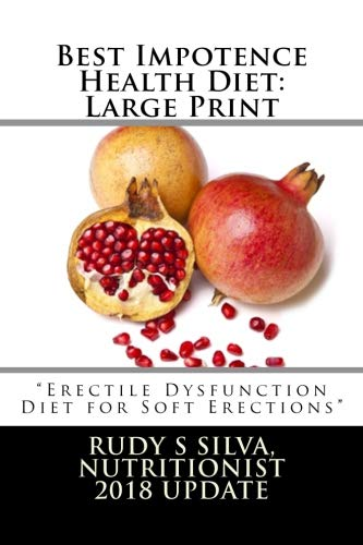 Best Impotence Health Diet: Large Print: Erectile Dysfunction Diet for Soft Erections