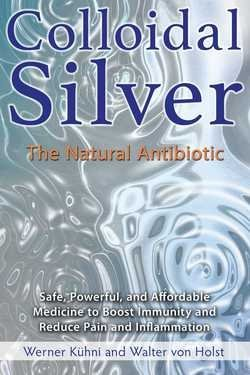 Colloidal Silver : The Natural Antibiotic (Paperback)--by Werner Kühni [2016 Edition]
