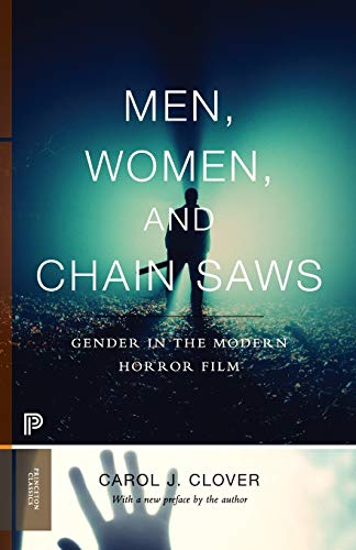 Men, Women, and Chain Saws: Gender in the Modern Horror Film - Updated Edition (Princeton Classics) (The Cabin In The Woods Final Scene)