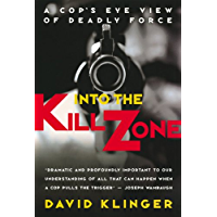 Into the Kill Zone: A Cop's Eye View of Deadly Force (English Edition)