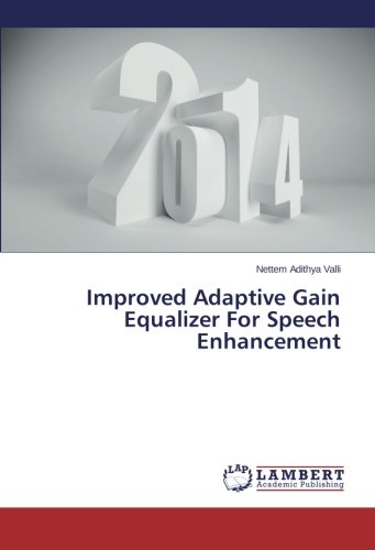 Improved Adaptive Gain Equalizer For Speech Enhancement ebook