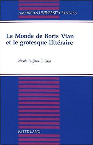Livres Le monde de Boris Vian et le grotesque litteraire (American university studies) pdf, epub ebook