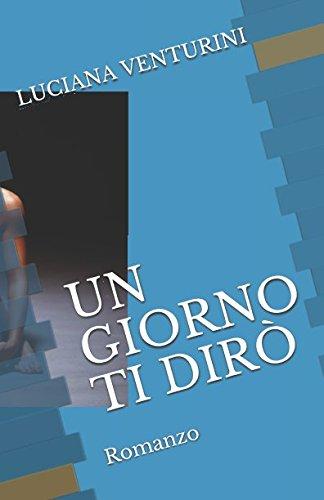 UN GIORNO TI DIRÒ (Italian - Lady Diro