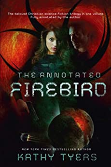 The Annotated Firebird by [Tyers, Kathy]