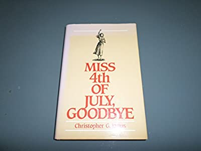 Miss 4th of July, Goodbye: A Novel Based on the Life of Niki (born Xenopoulos) Janus