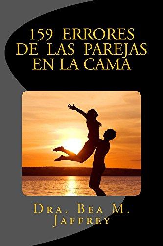159 Errores de las Parejas en la Cama: Y Cómo Evitarlos (Spanish Edition)