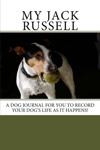 Download My Jack Russell: A dog journal for you to record your dog's life as it happens! ebook