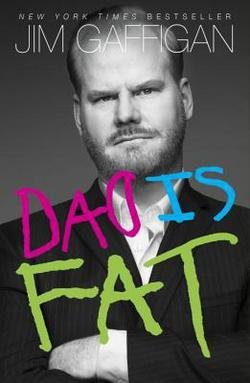 Jim Gaffigan: Dad Is Fat (Paperback); 2014 Edition