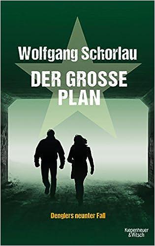 Der Große Plan Denglers Neunter Fall Dengler Ermittelt Band 9