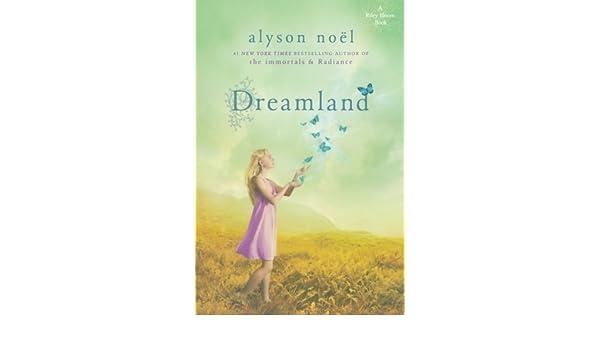 Dreamland: A Riley Bloom Book: Amazon.es: Alyson Noel ...