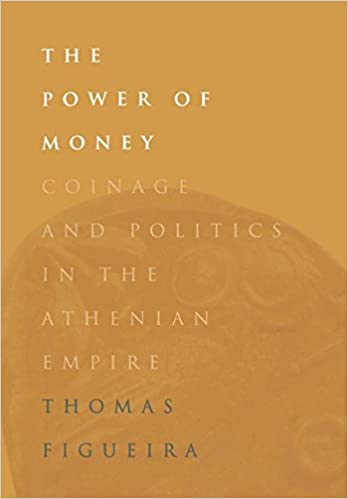 the-power-of-money-coinage-and-politics-in-the-athenian-empire