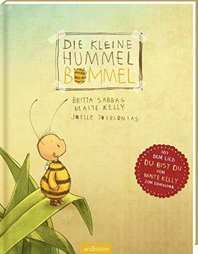 Die kleine Hummel Bommel: Du bist du! Gebundenes Buch – 5. Februar 2015 Britta Sabbag Maite Kelly Joëlle Tourlonias arsEdition