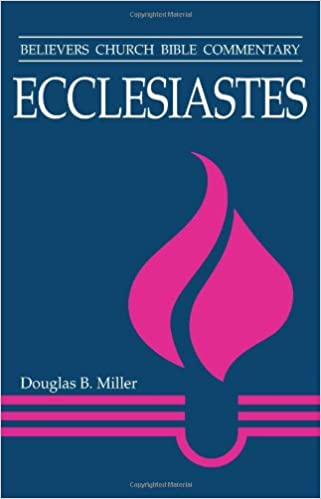 Ecclesiastes (Believers Church Bible Commentary)