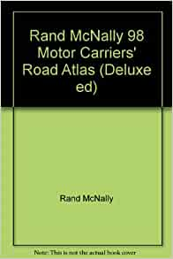 Rand mcnally 98 motor carriers 39 road atlas deluxe ed for Motor carriers road atlas download