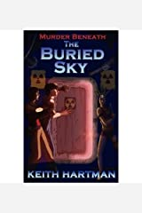 [(The Buried Sky)] [Author: Keith Hartman] published on (August, 2011) Paperback