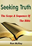 Seeking Truth: The Scope And Sequence Of The Bible