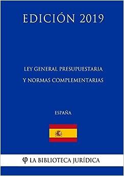 Pagina Para Descargar Libros Ley General Presupuestaria Y Normas Complementarias (españa) Gratis PDF
