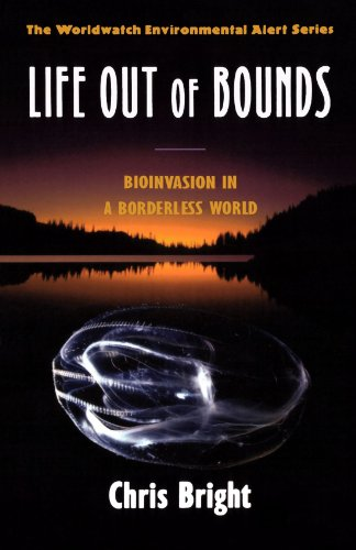 Life Out of Bounds: Bioinvasion in a Borderless World (Worldwatch Environmental Alert Series)
