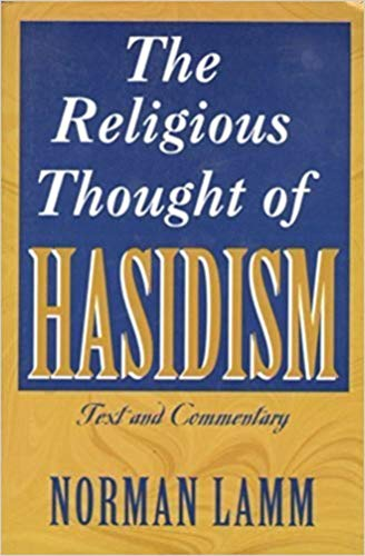 Religious Thought of Hasidism: Text and Commentary (Sources and Studies in Kabbalah, Hasidism, and Jewish Thought, V. 4)