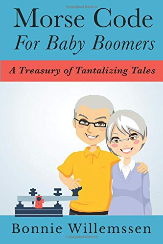 Read Online Morse Code for Baby Boomers: A Treasury of Tantalizing Tales PDF
