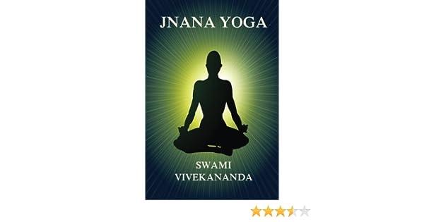 Jnana Yoga Vivekananda Swami 9783849695705 Amazon Com Books