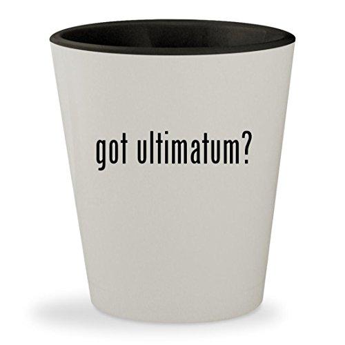 got ultimatum? - White Outer & Black Inner Ceramic 1.5oz Shot Glass