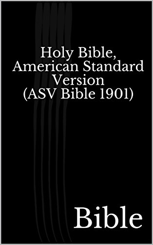 Holy Bible, American Standard Version (ASV Bible 1901)
