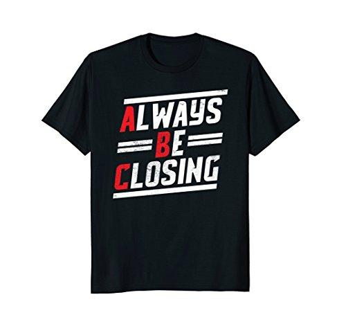 Mens Always Be Closing T-shirt Medium - Be Closing Alway