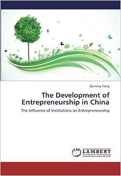 The Development of Entrepreneurship in China: The Influence of Institutions on Entrepreneurship
