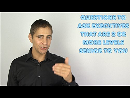 questions-to-ask-executives-that-are-2-or-more-levels-senior-to-you