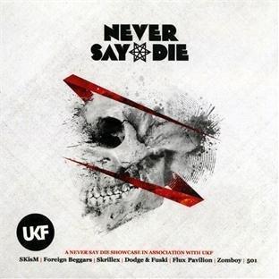 Never Say Die by Never Say Die Mixed By Skism Audio CD ...