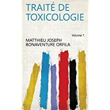 Traité de toxicologie Volume 1 (French Edition)