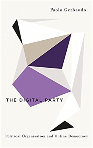 Book's Cover of The Digital Party: Political Organisation and Online Democracy (Digital Barricades) Tapa blanda – 14 diciembre 2018