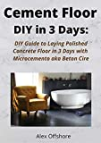 Cement Floor DIY in 3 Days:: DIY Guide to Laying