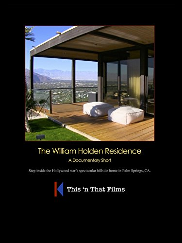 (The William Holden Residence)