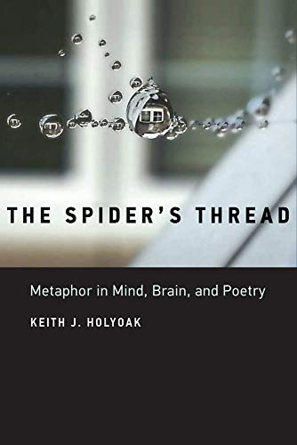 The Spider's Thread: Metaphor in Mind, Brain, and Poetry (The MIT Press)