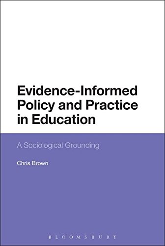 Evidence-Informed Policy and Practice in Education: A Sociological Grounding