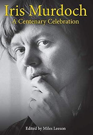 Iris Murdoch: A Centenary Celebration
