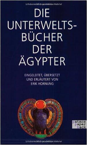 Die Unterweltsbücher der Ägypter: Amazon.de: Erik Hornung: Bücher