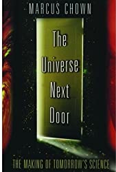 Universe Next Door the Making of Tomorrows Science