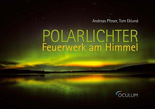 Polarlichter - Feuerwerk am Himmel
