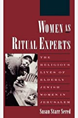Women As Ritual Experts: The Religious Lives of Elderly Jewish Women in Jerusalem (Publications of the American Folklore Society, New) by Susan Starr Sered (1992-01-02) Hardcover
