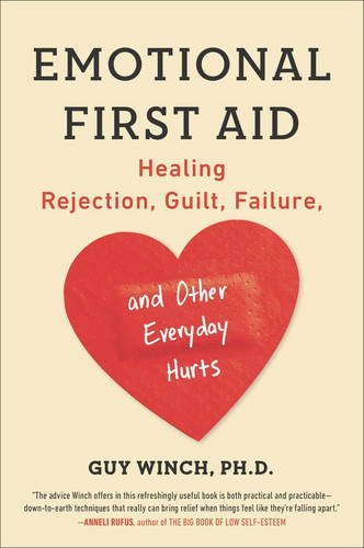 Emotional-First-Aid-Healing-Rejection-Guilt-Failure-and-Other-Everyday-Hurts