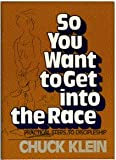 So You Want to Get into the Race, Chuck Klein, 0842360824