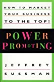 Power Promoting, Jeffrey Sussman, 0471142549