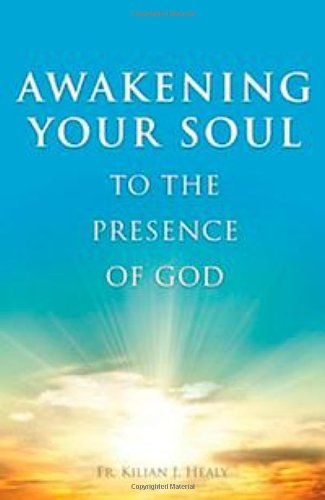 Awakening Your Soul to the Presence of God (Awakening Your Soul To The Presence Of God)