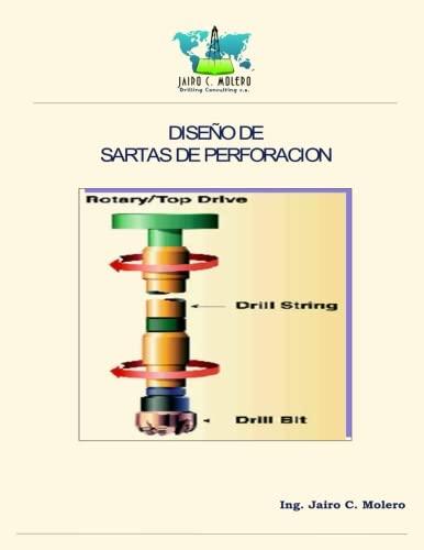 Diseño de Sartas de Perforacion (Spanish Edition) [Jairo C. Molero] (Tapa Blanda)